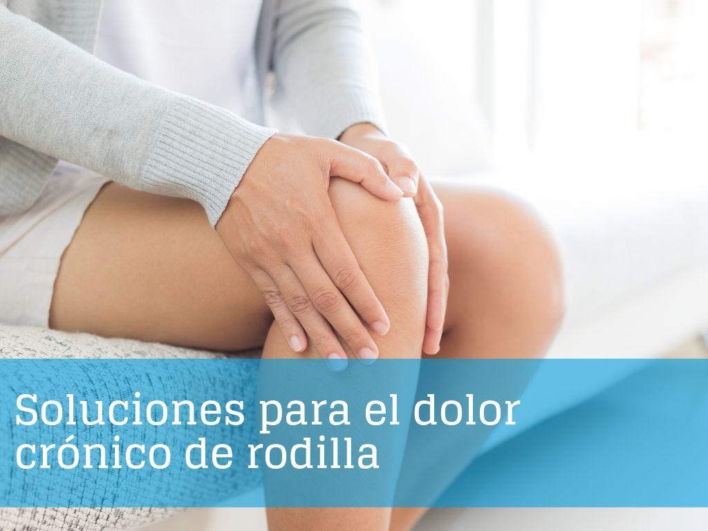Soluciones para el dolor crónico de rodilla