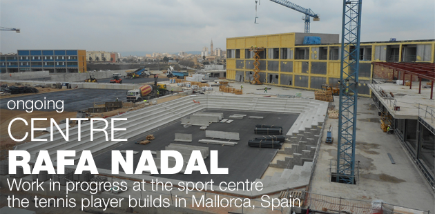 Rafa Nadal Sports Centre in progress