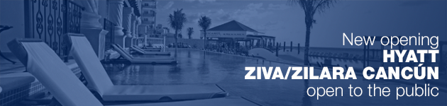 Hyatt Ziva/Zilara Cancun opens doors to public